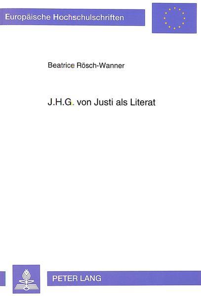 Ebooks J.H.G. von Justi als Literat PDF Herunterladen
