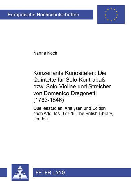 Konzertante Kuriositäten: Die Quintette für Solo-Kontrabaß bzw. Solo-Violine und Streicher von Domenico Dragonetti (1763-1846) - Coverbild