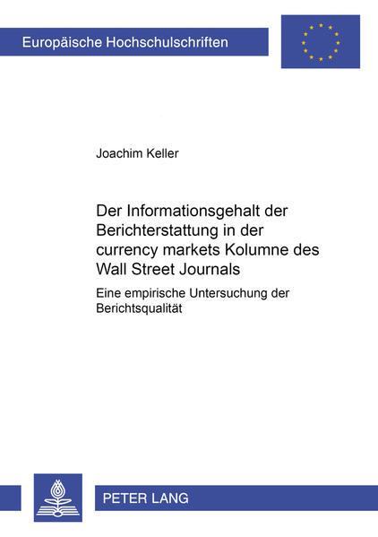 Der Informationsgehalt der Berichterstattung in der «currency markets» Kolumne des «Wall Street Journals» - Coverbild
