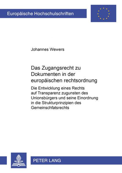Das Zugangsrecht zu Dokumenten in der europäischen Rechtsordnung - Coverbild