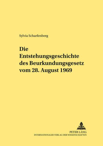 Die Entstehungsgeschichte des Beurkundungsgesetzes vom 28. August 1969 - Coverbild