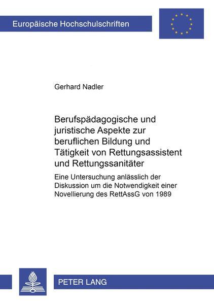Berufspädagogische und juristische Aspekte zur beruflichen Bildung und Tätigkeit von Rettungsassistent und Rettungssanitäter - Coverbild