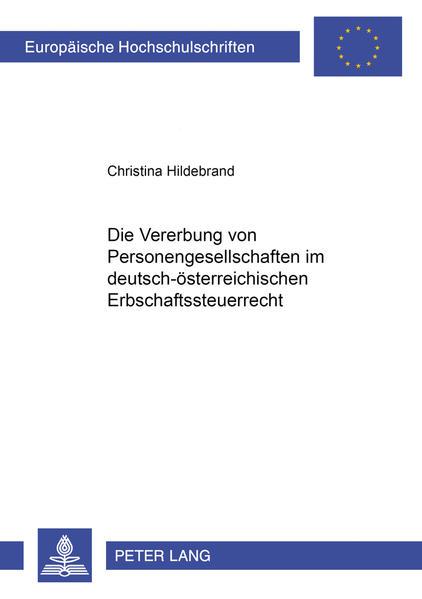 Die Vererbung von Personengesellschaftsanteilen im deutsch-österreichischen Erbschaftsteuerrecht - Coverbild