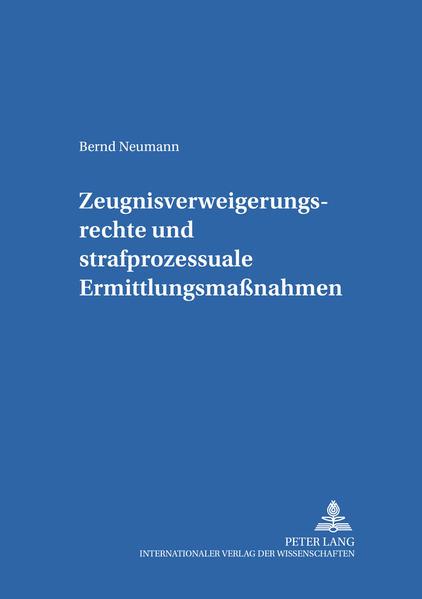 Zeugnisverweigerungsrechte und strafprozessuale Ermittlungsmaßnahmen - Coverbild