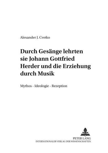 «...durch Gesänge lehrten sie...-» Johann Gottfried Herder und die Erziehung durch Musik - Coverbild