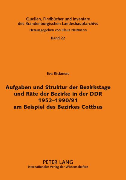 Aufgaben und Struktur der Bezirkstage und Räte der Bezirke in der DDR 1952-1990/91 am Beispiel des Bezirkes Cottbus - Coverbild