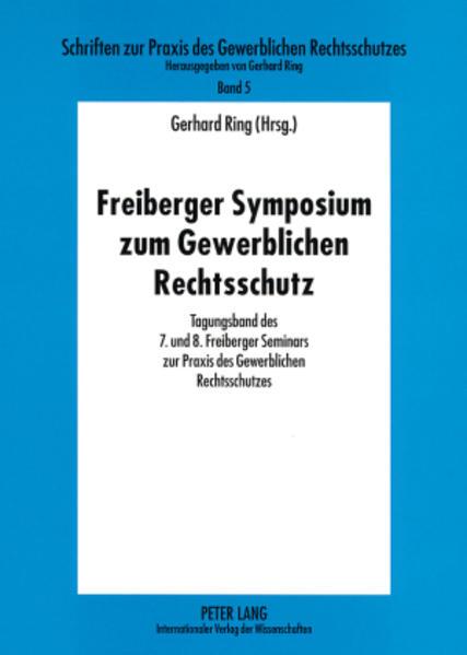 Freiberger Symposium zum Gewerblichen Rechtsschutz - Coverbild