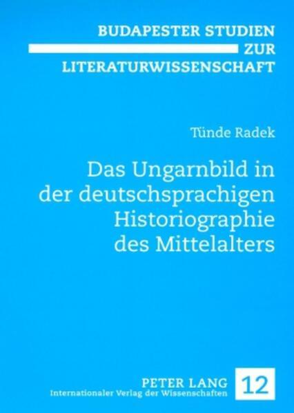 Das Ungarnbild in der deutschsprachigen Historiographie des Mittelalters - Coverbild