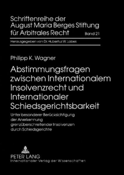 Abstimmungsfragen zwischen Internationalem Insolvenzrecht und Internationaler Schiedsgerichtsbarkeit - Coverbild