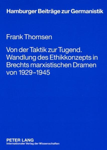 Von der Taktik zur Tugend. Wandlung des Ethikkonzepts in Brechts marxistischen Dramen von 1929-1945 - Coverbild