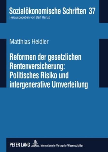 Reformen der gesetzlichen Rentenversicherung: Politisches Risiko und  intergenerative Umverteilung - Coverbild