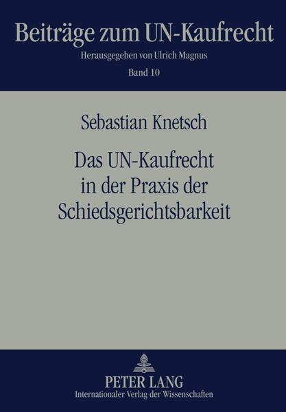 Das UN-Kaufrecht in der Praxis der Schiedsgerichtsbarkeit - Coverbild