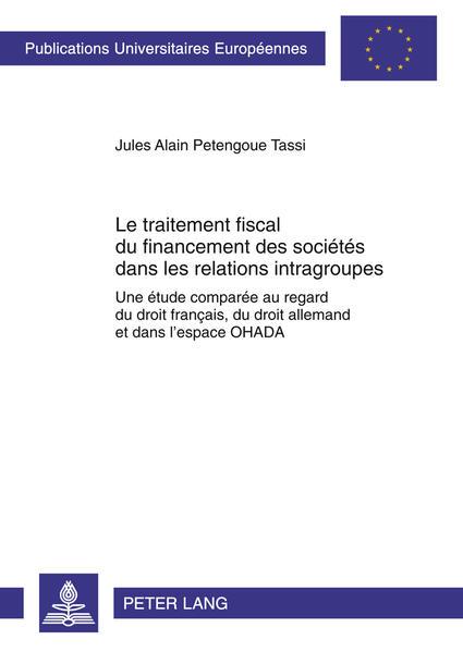 Le traitement fiscal du financement des sociétés dans les relations intragroupes - Coverbild