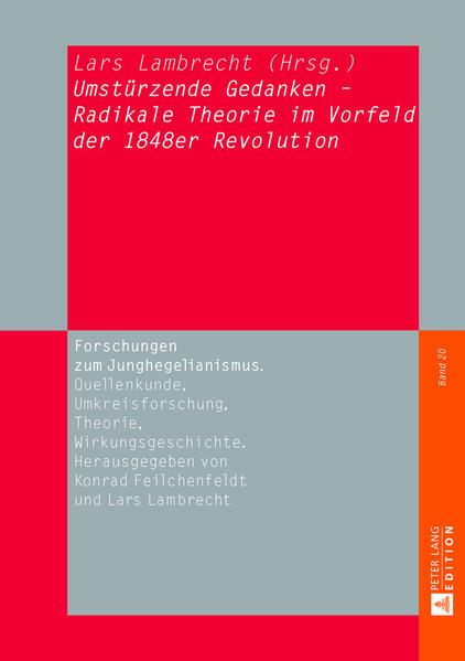 «Umstürzende Gedanken» - Radikale Theorie im Vorfeld der 1848er Revolution - Coverbild