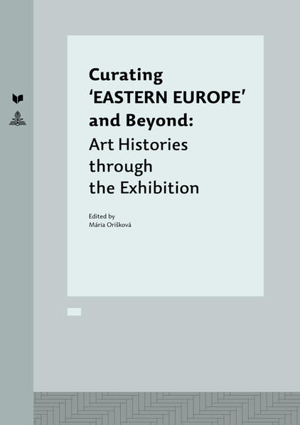 Curating 'EASTERN EUROPE' and Beyond - Coverbild