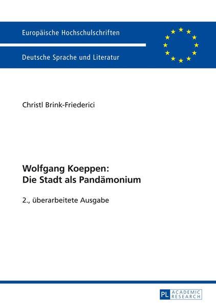 Wolfgang Koeppen: Die Stadt als Pandämonium - Coverbild