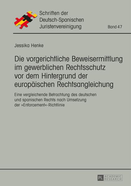 Die vorgerichtliche Beweisermittlung im gewerblichen Rechtsschutz vor dem Hintergrund der europäischen Rechtsangleichung - Coverbild