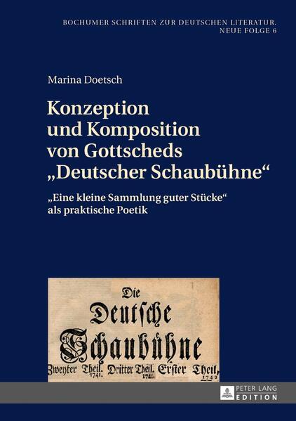 Konzeption und Komposition von Gottscheds «Deutscher Schaubühne» - Coverbild