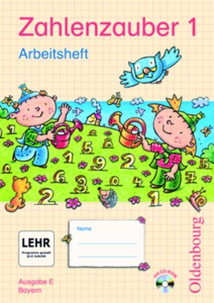 Zahlenzauber - Ausgabe E - Bayern (Bisherige Ausgabe) / 1. Jahrgangsstufe - Arbeitsheft mit CD-ROM - Coverbild