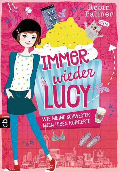 Immer wieder Lucy - Wie meine Schwester mein Leben ruinierte - Coverbild