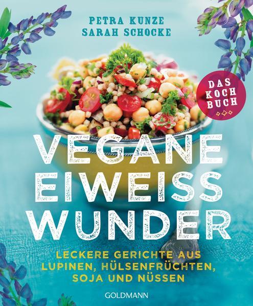 Vegane Eiweißwunder – Das Kochbuch - Coverbild
