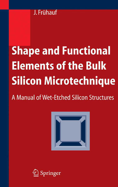 Shape and Functional Elements of the Bulk Silicon Microtechnique - Coverbild