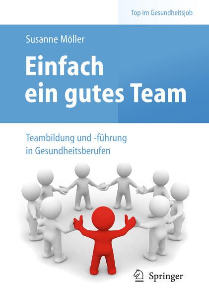 Einfach ein gutes Team - Teambildung und -führung in Gesundheitsberufen - Coverbild