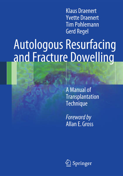 Autologous Resurfacing and Fracture Dowelling - Coverbild