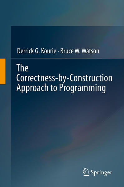 The Correctness-by-Construction Approach to Programming - Coverbild