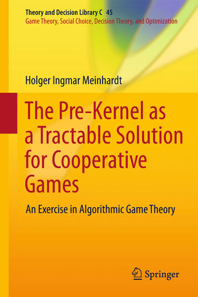 The Pre-Kernel as a Tractable Solution for Cooperative Games - Coverbild