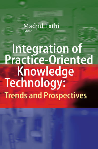 Integration of Practice-Oriented Knowledge Technology: Trends and Prospectives - Coverbild