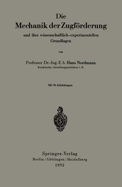 Die Mechanik der Zugförderung und ihre wissenschaftlich-experimentellen Grundlagen - Coverbild