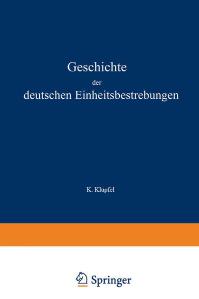 Geschichte der deutschen Einheitsbestrebungen bis zu ihrer Erfüllung 1848–1871 - Coverbild