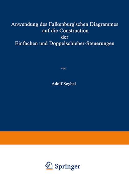 Anwendung des Falkenburg'schen Diagrammes auf die Construction der Einfachen und Doppelschieber-Steuerungen - Coverbild