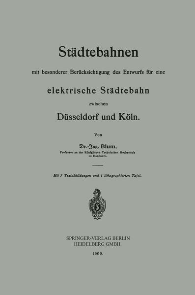 Städtebahnen mit besonderer Berücksichtigung des Entwurfs für eine elektrische Städtebahn zwischen Düsseldorf und Köln - Coverbild
