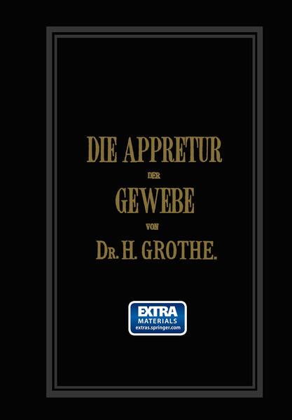 Die Appretur der Gewebe. (Methoden, Mittel, Maschinen.) - Coverbild