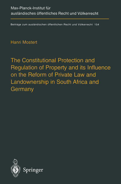 The Constitutional Protection and Regulation of Property and its Influence on the Reform of Private Law and Landownership in South Africa and Germany - Coverbild