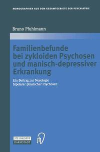 Familienbefunde bei zykloiden Psychosen und manisch-depressiver Erkrankung Cover