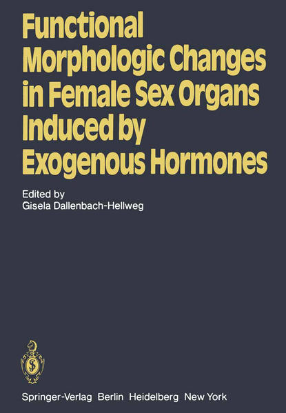 Functional Morphologic Changes in Female Sex Organs Induced by Exogenous Hormones - Coverbild