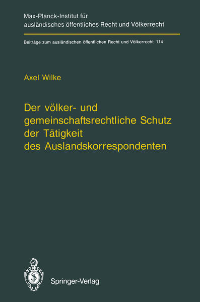 Der völker- und gemeinschaftsrechtliche Schutz der Tätigkeit des Auslandskorrespondenten/The Protection of Foreign Correspondents in International Law and Community Law - Coverbild