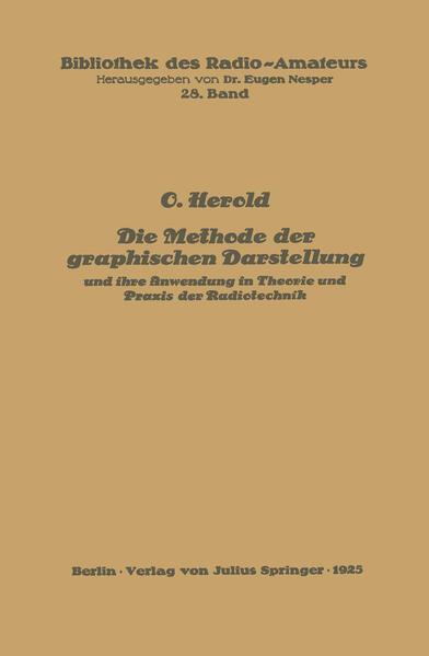 Die Methode der graphischen Darstellung und ihre Anwendung in Theorie und Praxis der Radiotechnik - Coverbild