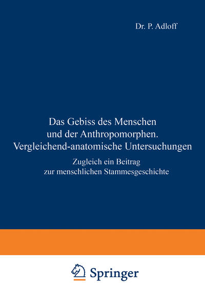 Das Gebiss des Menschen und der Anthropomorphen. Vergleichend-anatomische Untersuchungen - Coverbild