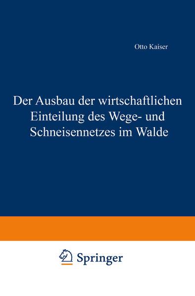 Der Ausbau der wirtschaftlichen Einteilung des Wege- und Schneisennetzes im Walde - Coverbild