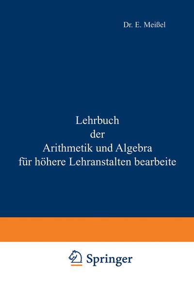 Lehrbuch der Arithmetik und Algebra für höhere Lehranstalten bearbeitet - Coverbild