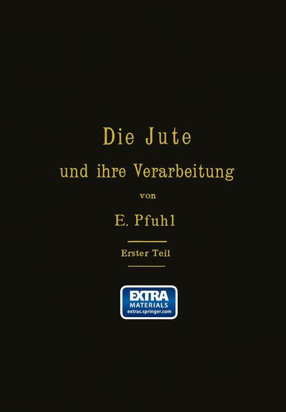 Die Jute und ihre Verarbeitung auf Grund wissenschaftlicher Untersuchungen und praktischer Erfahrungen - Coverbild