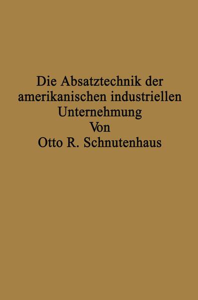 Die Absatztechnik der amerikanischen industriellen Unternehmung - Coverbild