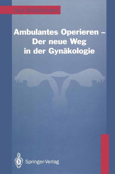 Ambulantes Operieren — Der neue Weg in der Gynäkologie - Coverbild