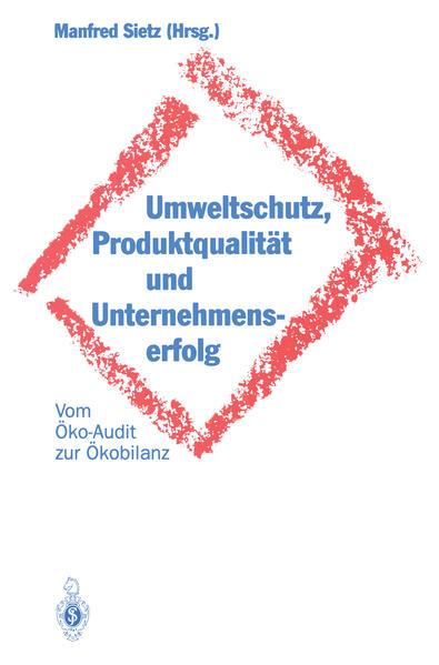Umweltschutz, Produktqualität und Unternehmenserfolg - Coverbild