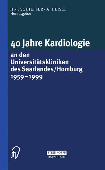 40 Jahre Kardiologie an den Universitätskliniken des Saarlandes/Homburg 1959 – 1999 - Coverbild