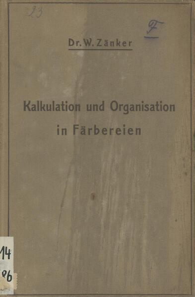 Die Kalkulation und Organisation in Färbereien und verwandten Betrieben - Coverbild